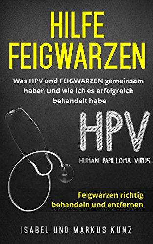 Hilfe Feigwarzen: Was HPV und FEIGWARZEN gemeinsam haben und wie ich es erfolgreich behandelt habe