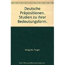 Deutsche Präpositionen. Studien zu ihrer Bedeutungsform