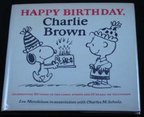Happy Birthday, Charlie Brown (Birthday, Brown Happy Charlie)