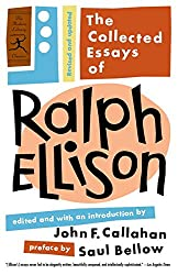 The Collected Essays of Ralph Ellison (Modern Library Classics)
