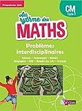 Au rythme des maths CM : Problèmes interdisciplinaires, programmes 2016