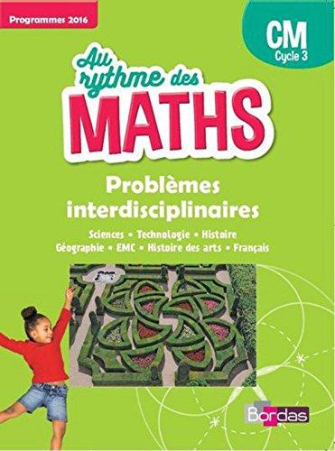 Au rythme des maths Problèmes interdisciplinaires CM