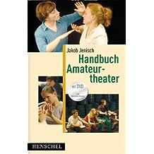 Handbuch Amateurtheater - mit DVD zum Darsteller-Training