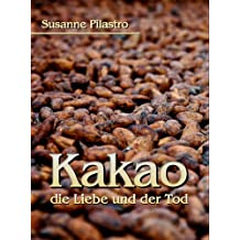 Kakao, die Liebe und der Tod (Liebe und Tod 2)