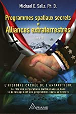 Programmes spatiaux secrets et Alliances extraterrestres Tome 3 de Michael E. Salla