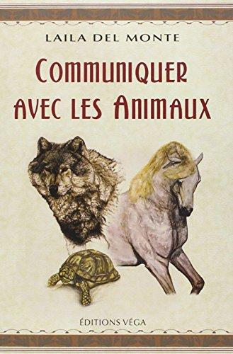 Communiquer avec les animaux par Laila Del Monte