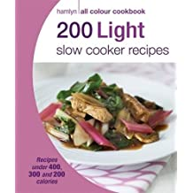 200 Light Slow Cooker Recipes: Hamlyn All Colour Cookbook (Hamlyn All Colour Cookery)
