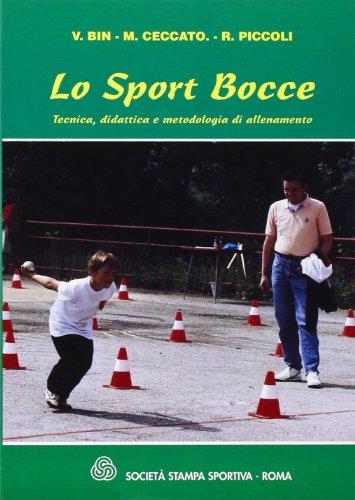Lo sport bocce. Tecnica, didattica e metodologia di allenamento por V. Bin