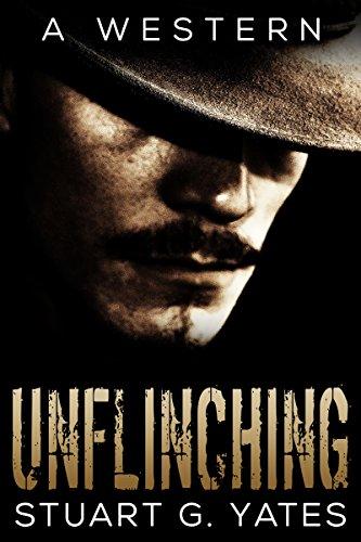 Unflinching - A Western (English Edition)