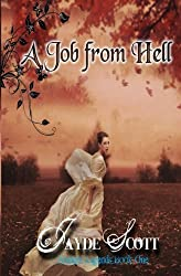 A Job From Hell (Ancient Legends) by Jayde Scott (2011-05-09)