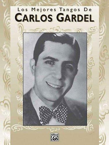 Descargar libros alemanes Carlos Gardel Los Mejores Tangos De Piano Vocal Guitar: Piano-Vocales-Acordes PDF