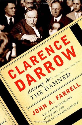 Clarence Darrow: Attorney for the Damned por John A. Farrell