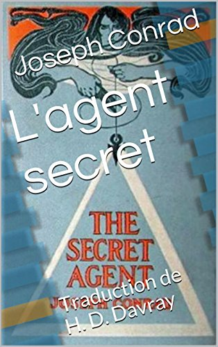 L'agent secret: Traduction de H. D. Davray
