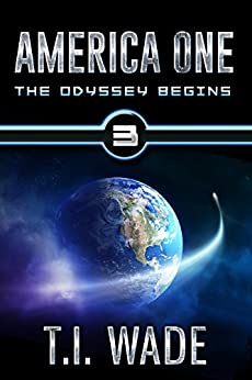 AMERICA ONE - The Odyssey Begins (Book 3) by [WADE, T I]