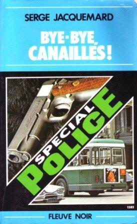 Bye-Bye Canailles !