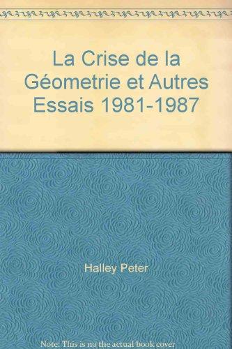 La crise de la géométrie et autres essais, 1981-1987
