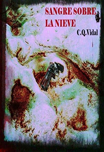 Sangre sobre la nieve por C.Q. Vidal
