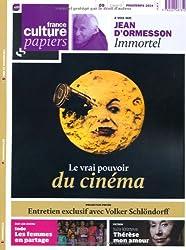 France Culture Papiers, N° 9, Printemps 2014 : Le vrai pouvoir du cinéma