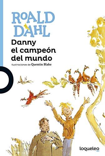 Danny el campeón del mundo por Roald Dahl