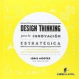 Design thinking para la innovación estratégica (Empresa Activa ilustrado)