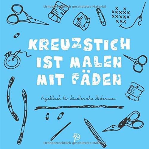 Kreuzstich ist malen mit Fäden: Kreuzstichtagebuch für künstlerische Stickerinnen, 144 quadratische Seiten, Projektbuch, Geschenk für stickende Mamas, Schwestern, Freundinnen und Omas rosa