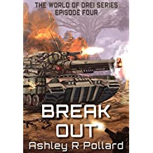 Break Out: Military science fiction set in a world of artificial super intelligences (The World of Drei Series Book 4)