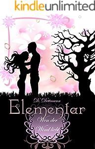 Wen der Wind liebt (ELEMENTAR 1)