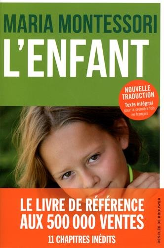 L'Enfant: Nouvelle édition par Maria Montessori