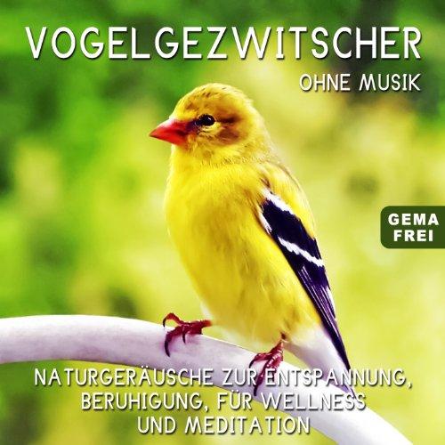 Vogelgezwitscher ohne Musik (N...
