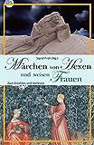 Märchen von Hexen und weisen Frauen: Zum Erzählen und Vorlesen