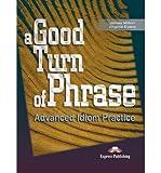 Telecharger Livres A Good Turn of Phrase Student s Book Level 1 by James Milton Jul 2000 (PDF,EPUB,MOBI) gratuits en Francaise