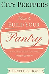 City Preppers: How to Build Your Pantry and Develop the Skills You Need to Survive, Even When You Live in an Apartment (Prepper Guides Book 1) (English Edition)