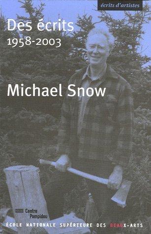 Des crits : 1958-2003 de Michael James A. Snow (1 fvrier 2006) Broch