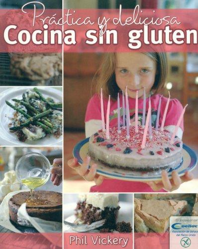 Práctica Y Deliciosa Cocina Sin Gluten