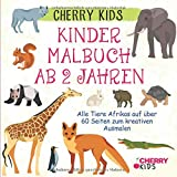 Kinder Malbuch ab 2 Jahren: Alle Tiere Afrikas auf über 60 Seiten zum kreativen Ausmalen | Cherry Kids
