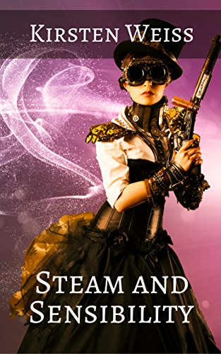 Steam and Sensibility (Sensibility Grey Steampunk Novels of Suspense Book 1) by [Weiss, Kirsten]