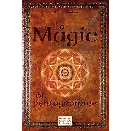 La Magie du pentagramme (Pratique et culture esséniennes)