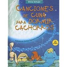 Canciones de Cuna Para Dormir Cachorros with CD (Audio) by Silvia Schujer (2003-10-06)