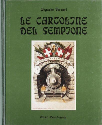 Le cartoline del Sempione. Storia del Sempione 1890-1913 por Edgardo Ferrari