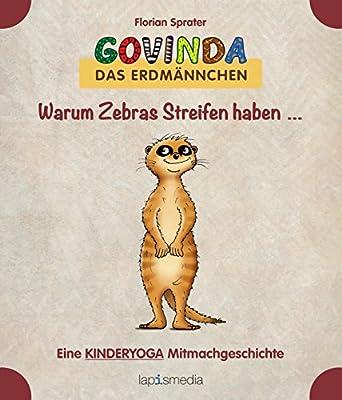 Warum Zebras Streifen haben ... Eine Kinderyoga Mitmachgeschichte mit Govinda, dem Erdmännchen