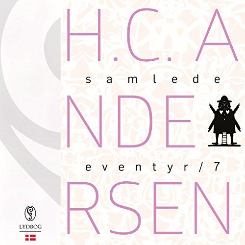 H.C. Andersens samlede eventyr (H.C. Andersens samlede eventyr 7) H C Andersen