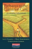 Pathways to the Common Core: Accelerating Achievement by Lucy Calkins (2012-03-29)