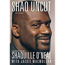 Shaq Uncut: My Story by Shaquille O'Neal (2011-11-15)