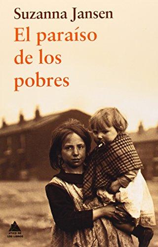 El Paraíso De Los Pobres (Ático de los Libros) por Suzanna Jansen