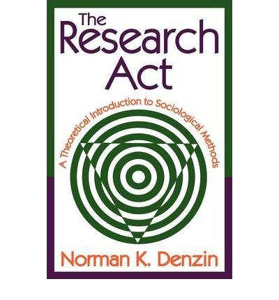 The Research Act: A Theoretical Introduction to Sociological Methods (Paperback) - Common