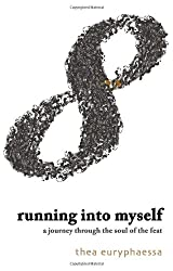 Running into Myself: A Journey Through the Soul of the Feat