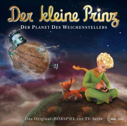Der kleine Prinz - Original-Hörspiel, Vol.12: Der Planet des Weichenstellers