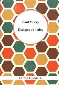 Dialogue avec l'Arbre par Paul Valéry