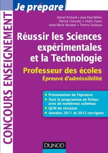 Réussir les Sciences expérimentales et la Technologie - Professeur des écoles. Epreuve d'admissibili: Professeur des écoles. Epreuve d'admissibilité