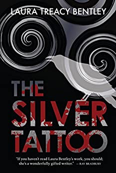 The Silver Tattoo by [Treacy Bentley, Laura]